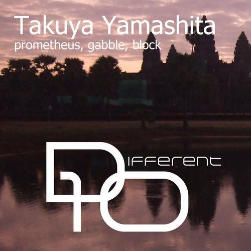 Takuya Yamashita PROMETHES, GABBLE, BLOCK