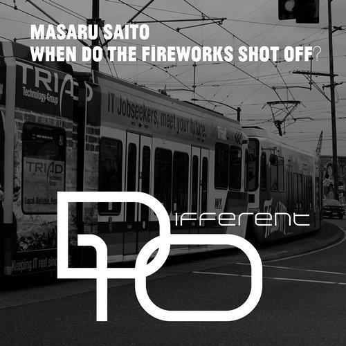 Masaru Saito/WHEN DO THE FIREWORKS SHOT OFF?